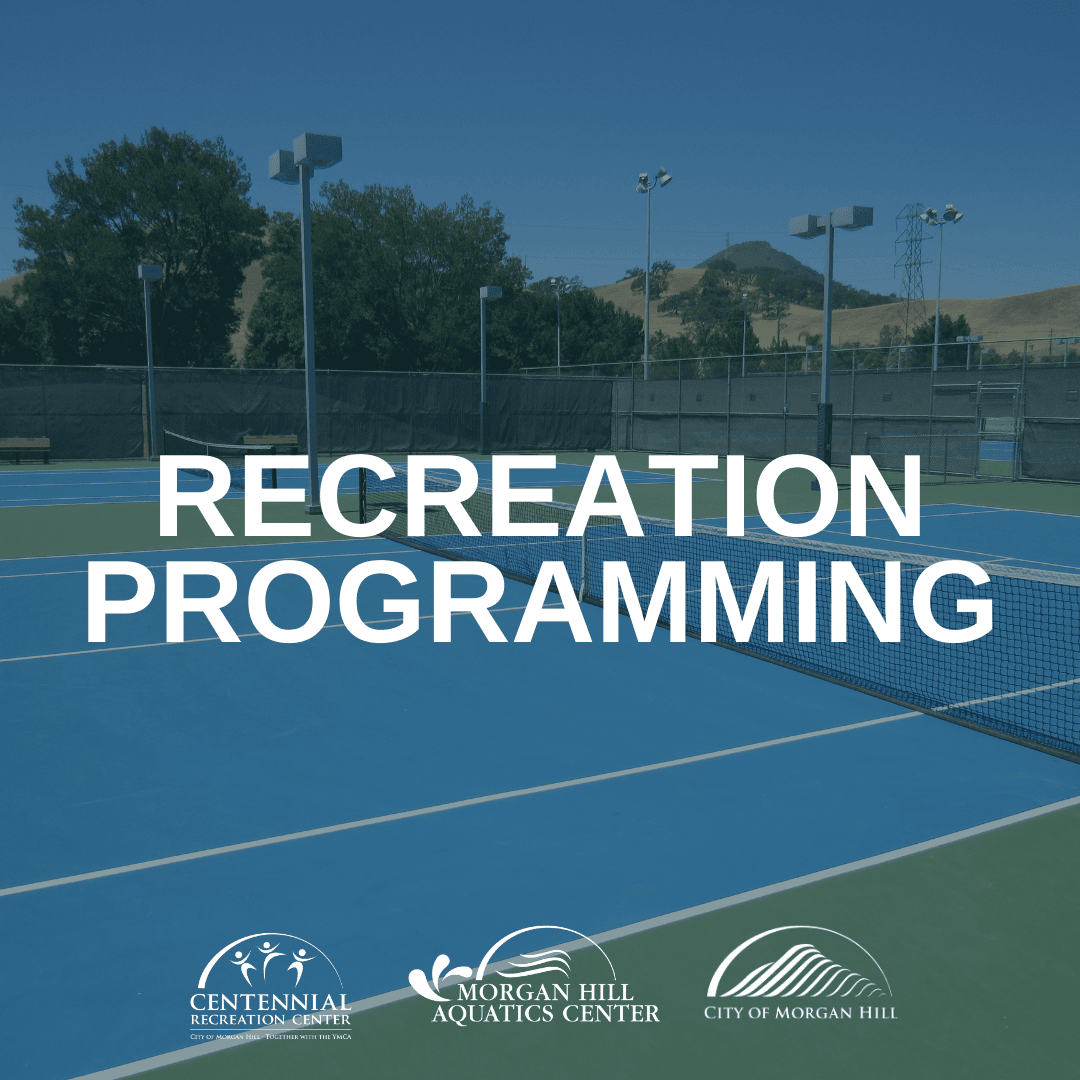 The words Recreation Programming on top of the image of a tennis court in Morgan Hill